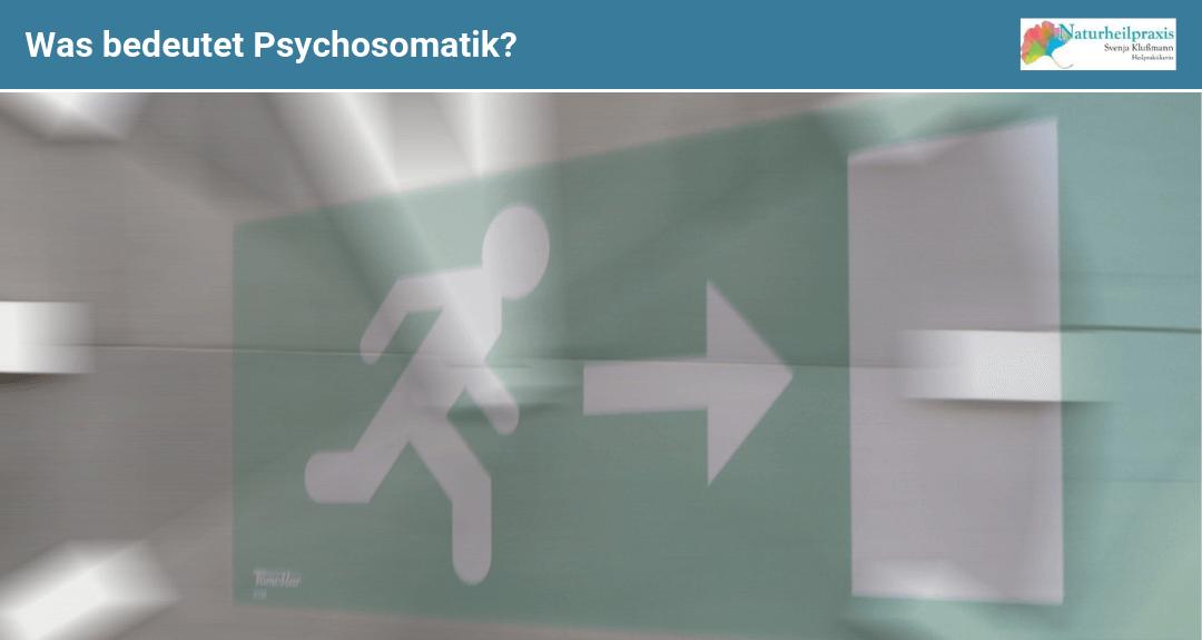 Was bedeutet Psychosomatik?